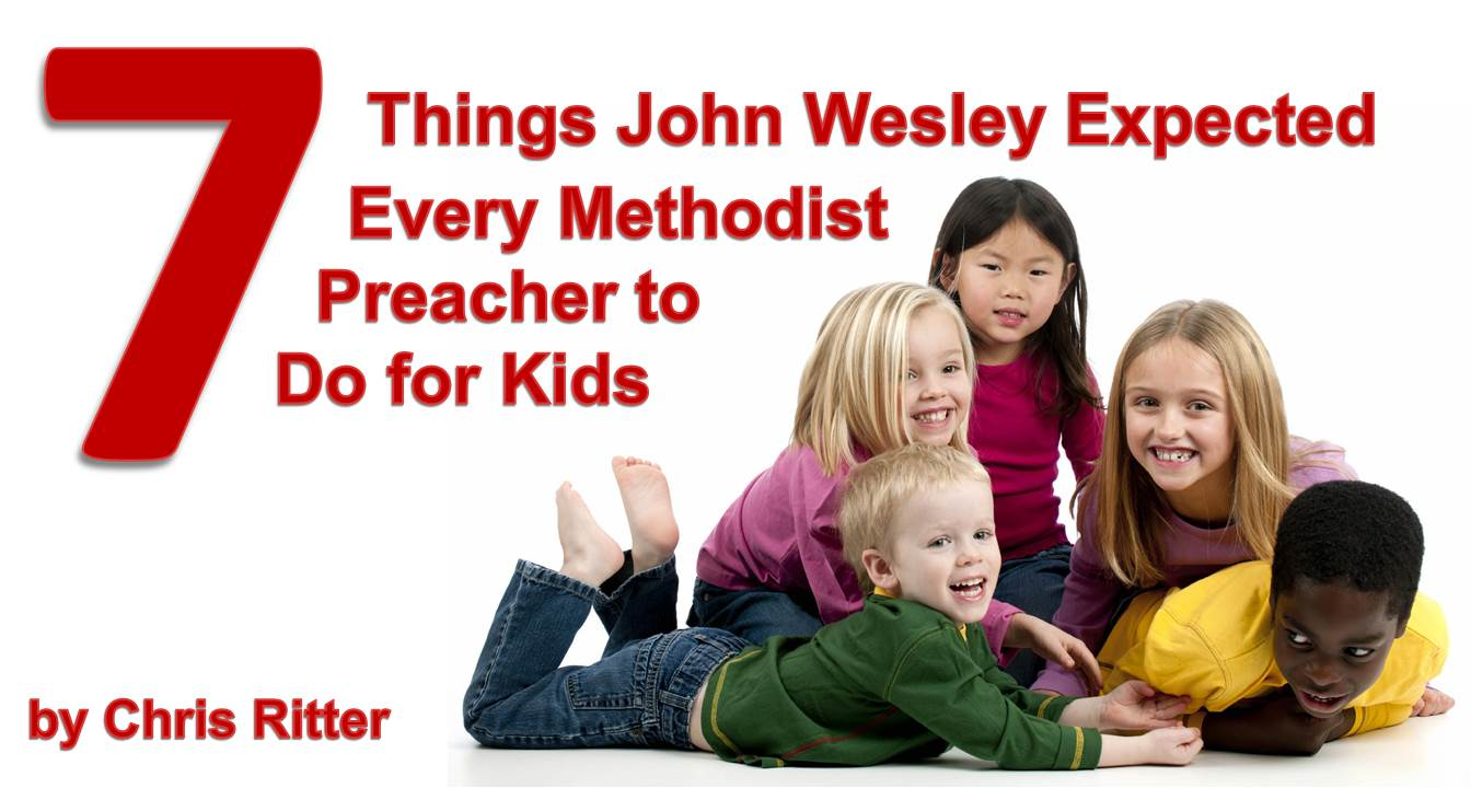 seven things john wesley expected every methodist preacher to do